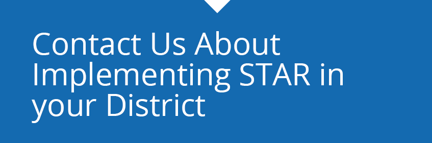 Contact us about implementing STAR in your District